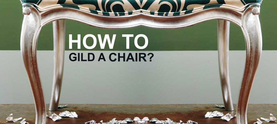 Furniture How To Gild A Chair I